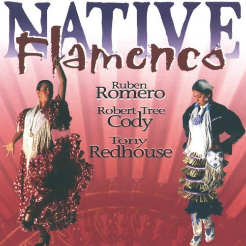 Romero Cody Redhouse Native Flamenco