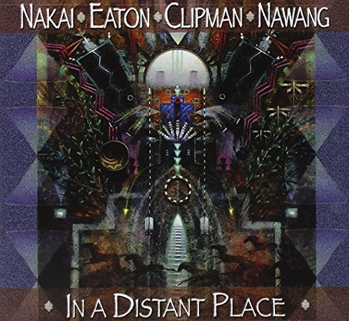 Nakai Eaton Clipman Nawang In A Distant Place