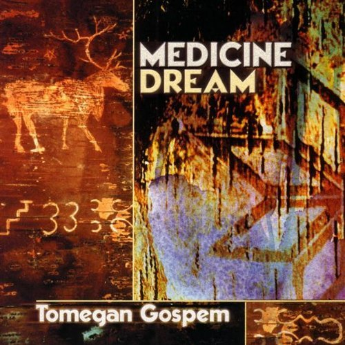 Medicine Dream Tomegan Gospem