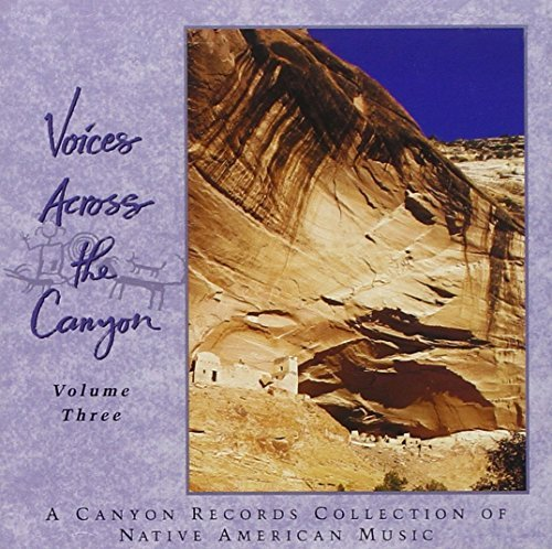 Voices Across The Canyon Vol. 3 Voices Across The Canyo Voices Across The Canyon