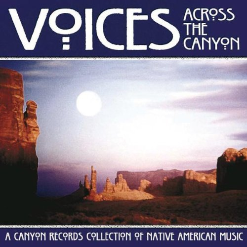 Voices Across The Canyon Vol. 6 Voices Across The Canyo Voices Across The Canyon