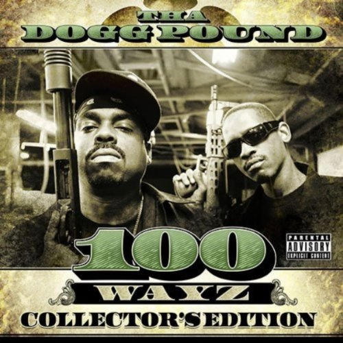 Tha Dogg Pound 100 Ways Explicit Version