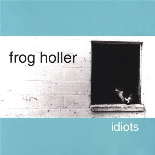 Frog Holler Idiots