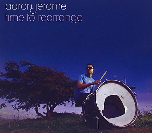 Aaron Jerome Time To Rearrange