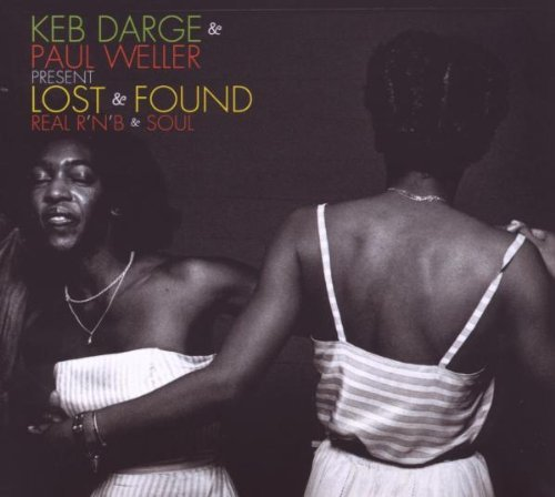 Keb Darge & Paul Weller Lost & Found Real Rnb & Soul