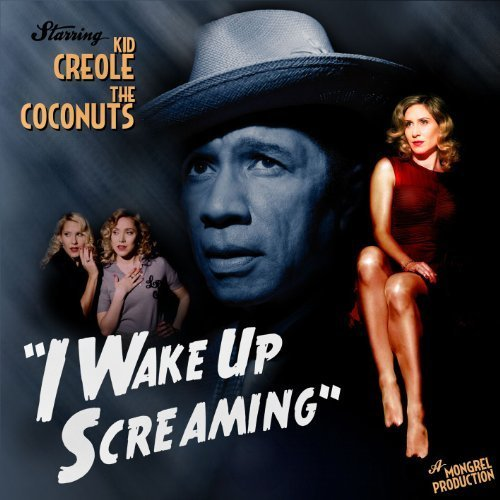 Kid Creole & The Coconuts I Wake Up Screaming