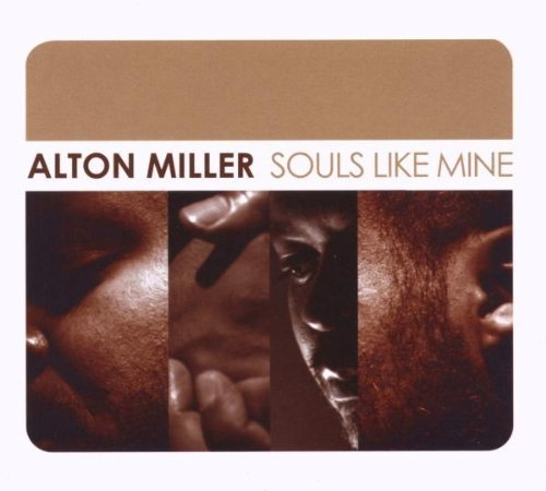 Alton Miller Souls Like Mine