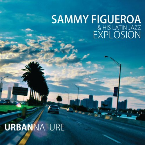 Sammy & His Latin Jaz Figueroa Urban Nature