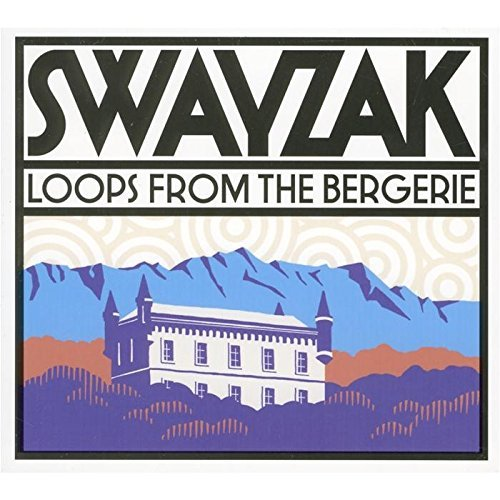 Swayzak Loops From The Bergerie