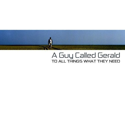 Guy Called Gerald To All Things What They Need