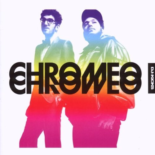 Chromeo Dj Kicks Dj Kicks