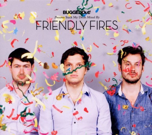 Friendly Fires Bugged Out! Presents Suck My D