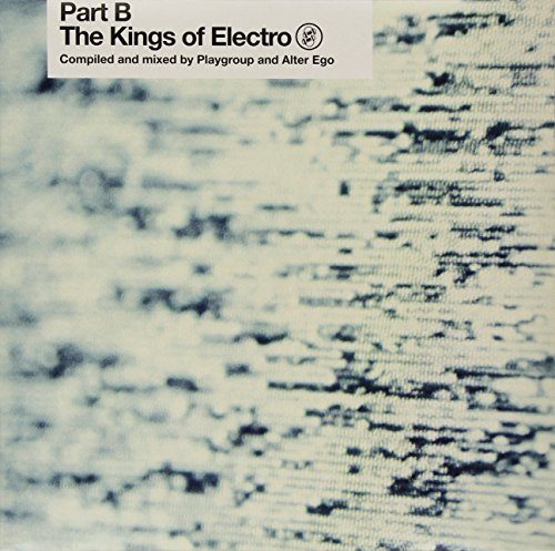 Playgroup & Alter Ego Kings Of Electro Pt. B Kings Of Electro Pt. B