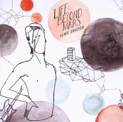 Life Beyond Mars Bowie Covered Life Beyond Mars Bowie Covered