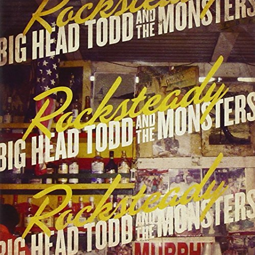 Big Head Todd & The Monsters Rock Steady