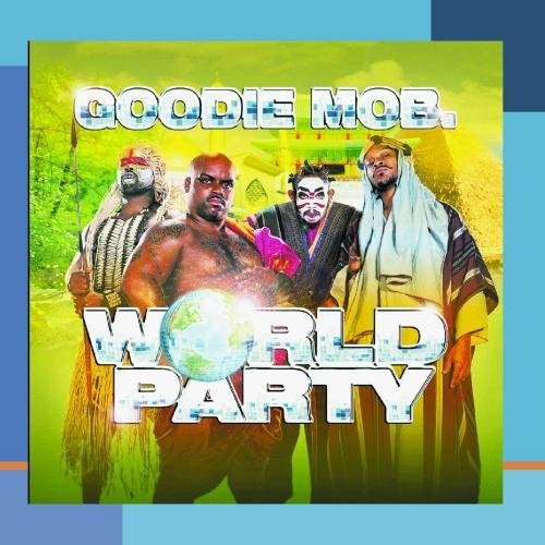 Goodie Mob World Party This Item Is Made On Demand Explicit Could Take 2 3 Weeks For Delivery
