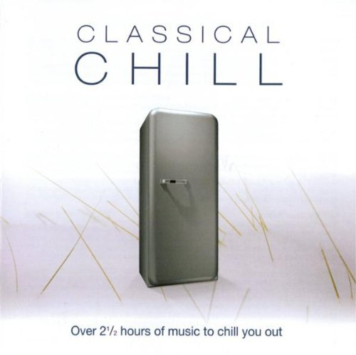 Classical Chill Classical Chill Rautavaara Bliss Moeran Glass Sibeliuus Arnold Debussy &