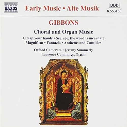O. Gibbons Choral & Organ Music Summerly Oxford Camerata