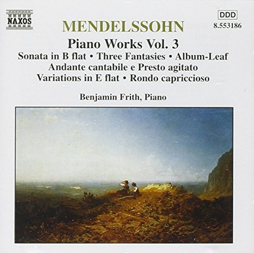 Felix Mendelssohn Piano Works Vol. 3