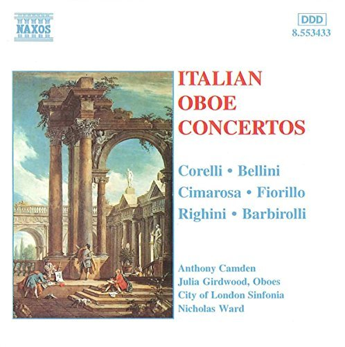 Corelli Bellini Cimarosa & Italian Oboe Concertos Camden (ob) Girdwood (ob) Ward City Of London Sinf