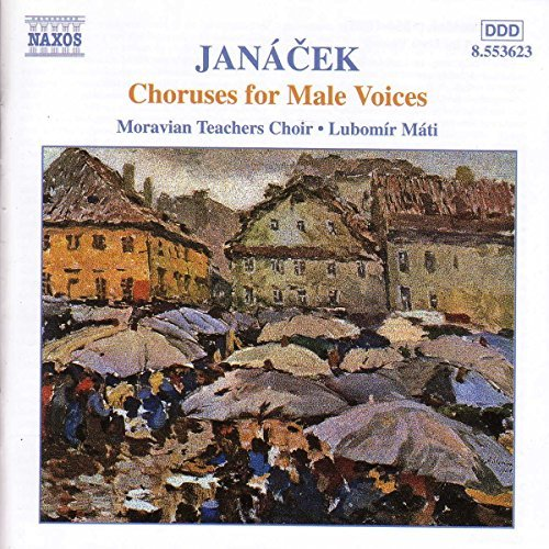 L. Janacek Choruses For Male Voices Mati Moravian Teachers Choir