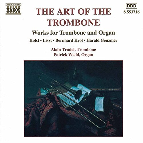 Art Of The Trombone Art Of The Trombone Holst Liszt Krol Genzmer