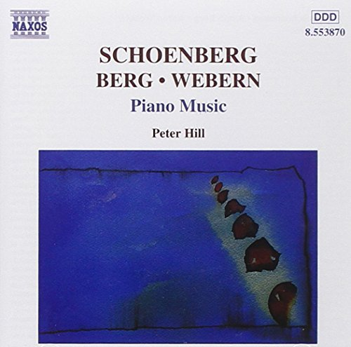 Schoenberg Webern Berg Piano Music Hill*peter (pno)