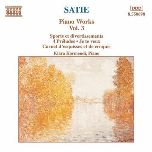 E. Satie Piano Works Vol. 3 Kormendi*klara (pno)