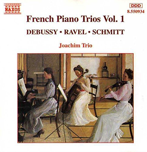 Debussy Ravel Schmitt French Piano Trios Vol. 1 Joachim Trio