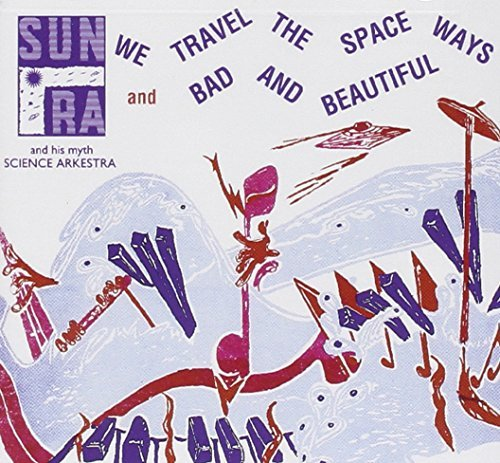 Sun Ra & His Arkestra We Travel The Spaceways Bad & 2 On 1