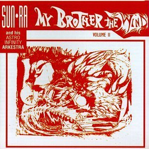 Sun Ra & His Arkestra Vol. 2 My Brother The Wind