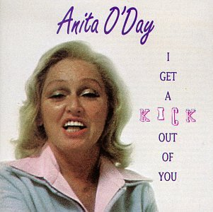 Anita O'day I Get A Kick Out Of You
