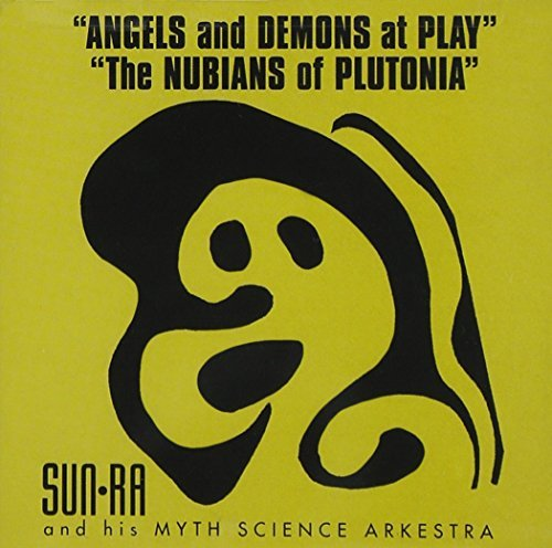 Sun Ra & His Arkestra Angels & Demons At Play Nubian 2 On 1