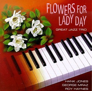 Great Jazz Trio Flowers For Lady Day