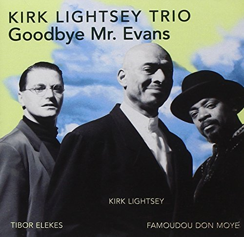 Kirk Lightsey Goodbye Mr. Evans