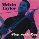 Taylor Melvin Blues On The Run