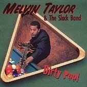 Melvin & The Slack Band Taylor Dirty Pool