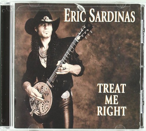Eric Sardinas Treat Me Right