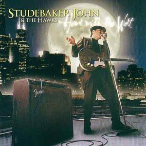 Studebaker John & The Hawks Howl With The Wolf