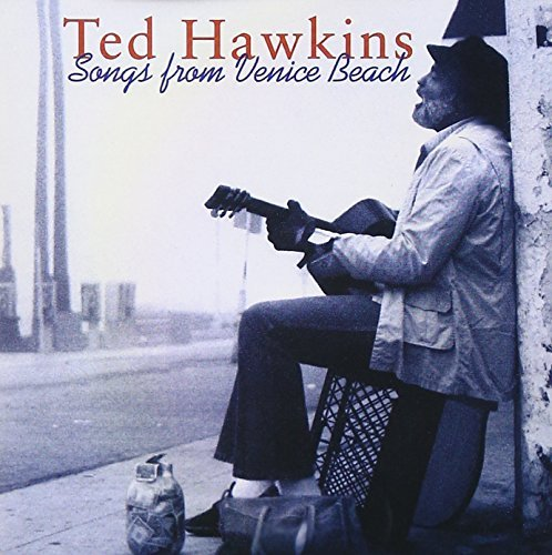 Ted Hawkins Songs From Venice Beach