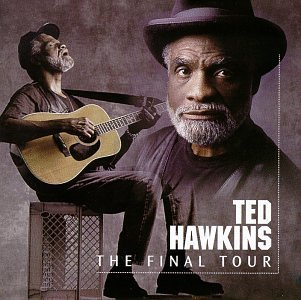 Ted Hawkins Final Tour
