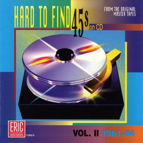 Hard To Find 45's On CD Vol. 2 1961 64 Dowell Stereos Flares Hi Lites Hard To Find 45's On CD