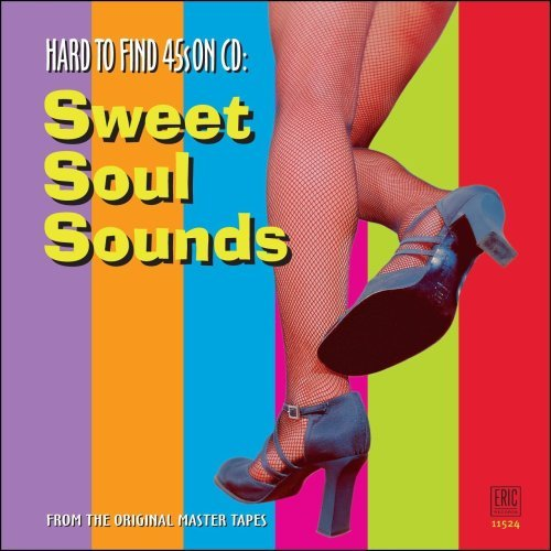 Hard To Find 45's On CD Sweet Soul Sounds Hard To Find 45's On CD