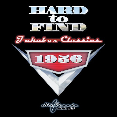Hard To Find Jukebox Classics 1956 Hard To Find Jukebox Classics