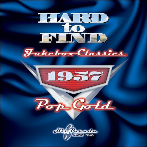 Hard To Find Jukebox Classics 1957 Pop Gold