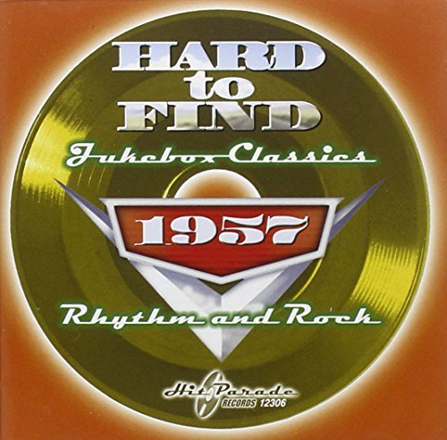 Hard To Find Jukebox Classics 1957 Rhythm & Rock