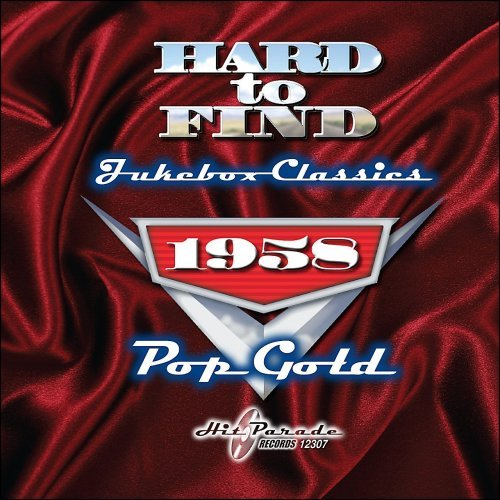 Hard To Find Jukebox Classics 1958 Pop Gold