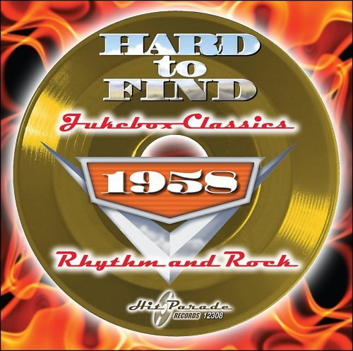Hard To Find Jukebox Classics 1958 Rhythm & Rock