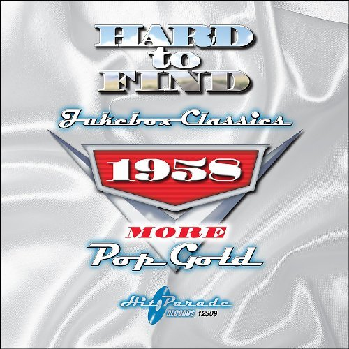 Hard To Find Jukebox Classics 1958 More Pop Gold
