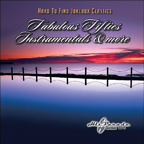 Hard To Find Jukebox Classics Fabulous Fifties Instrumentals